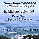 Michael Solomont Piano Improvisations In Classical Styles By Michael Solomont - Book Two - Second Collection