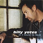 Billy Yates If I Could Go Back