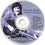 Walker Ikard You Need To Love Everybody