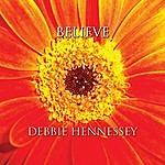 Debbie Hennessey Believe