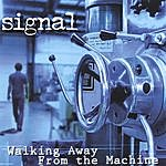 Signal Walking Away From The Machine