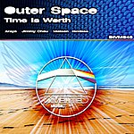 Outer Space Time Is Worth