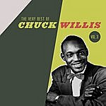 Chuck Willis The Very Best Of The Chuck Willis, Vol. 3