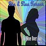 Tina Turner So Blue Over You, Vol. 3