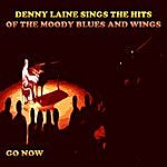 Denny Laine Denny Laine Sings The Hits Of The Moody Blues And Wings (Go Now)