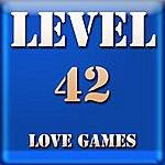 Level 42 Love Games