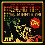 Big Sugar Eliminate Ya! Live!