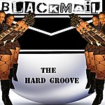 Blackmail The Hard Groove