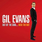 Gil Evans Out Of The Cool...Into The Hot