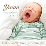 Tania Alexandra Yawn: Sweet Lullabies For Baby