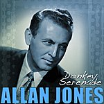 Allan Jones Donkey Serenade