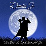 Damita Jo I'll Save The Last Dance For You
