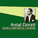 Antal Dorati Greig/Mendelssohn