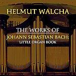 Helmut Walcha The Works Of Johann Sebastian Bach: Little Organ Book