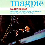 Woody Herman The Magpie