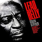 Leadbelly Sings And Plays