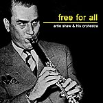 Artie Shaw & His Orchestra Free For All