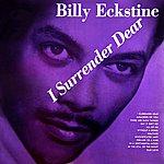 Billy Eckstine I Surrender Dear