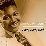 Amos Milburn Rock, Rock, Rock