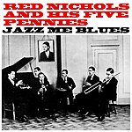 Red Nichols Jazz Me Blues