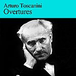 Arturo Toscanini Overtures
