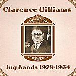 Clarence Williams Jug Bands 1929-1934