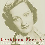 Kathleen Ferrier A Broadcast Recital Of English Songs