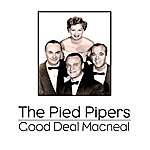 The Pied Pipers Good Deal Macneal