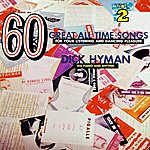 Dick Hyman 60 Great All Time Songs