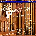 Simon Preston French Organ Concertos