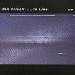 Bill Frisell In Line