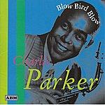 Charlie Parker Blow Bird Blow