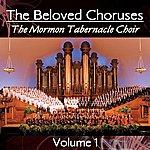 Mormon Tabernacle Choir The Beloved Choruses Volume 1