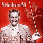Lawrence Welk Waltz With Lawrence Welk