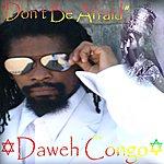 Daweh Congo Don't Be Afraid - Single