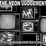 The Neon Judgement We Never Said You're No Good