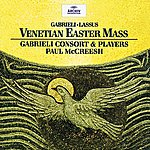 Gabrieli Consort Gabrieli / Lassus: Venetian Easter Mass