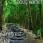Doug Hamer Rainforest Suite
