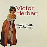 Percy Faith & His Orchestra The Album Of Victor Herbert