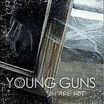 Young Guns You Are Not
