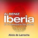 Alicia De Larrocha Albeniz: Iberia