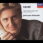 Jean-Yves Thibaudet Ravel: Complete Works For Solo Piano (2 Cds)