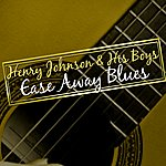 Henry Johnson Ease Away Blues