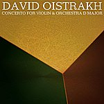 David Oistrakh Concerto For Violin & Orchestra D Major