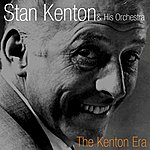 Stan Kenton & His Orchestra The Kenton Era