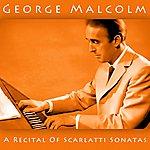 George Malcolm A Recital Of Scarlatti Sonatas