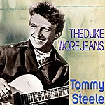 Tommy Steele The Duke Wore Jeans