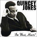 Quincy Jones Go West, Man
