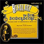 Bix Beiderbecke Bixology Volume 11