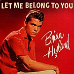 Brian Hyland Let Me Belong To You